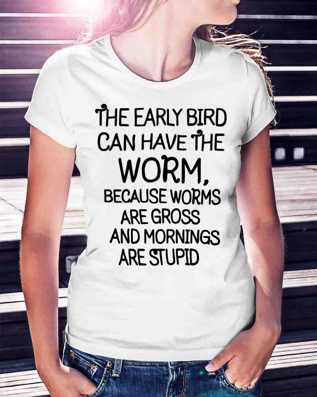 Official The early bird can have the worm because worms are gross shirt
