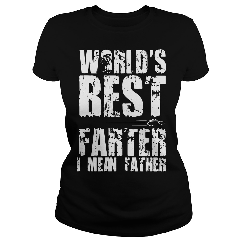 Official World's best farter I mean father Ladies Tee