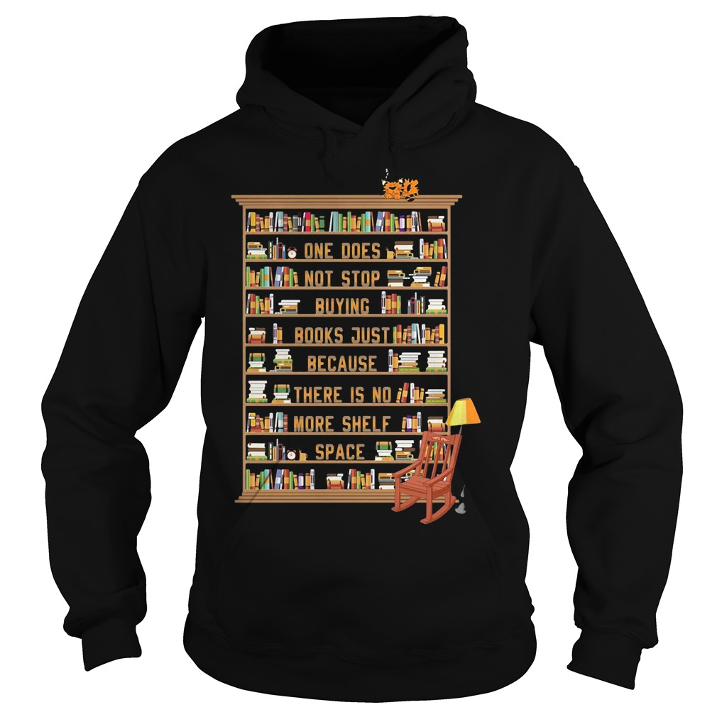 One does not stop buying books just because there is no more shelf Hoodie