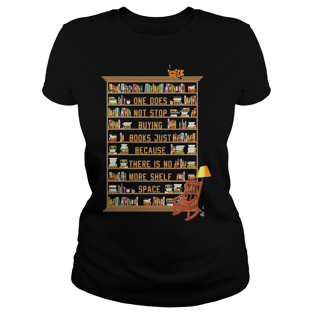 One does not stop buying books just because there is no more shelf Ladies Tee