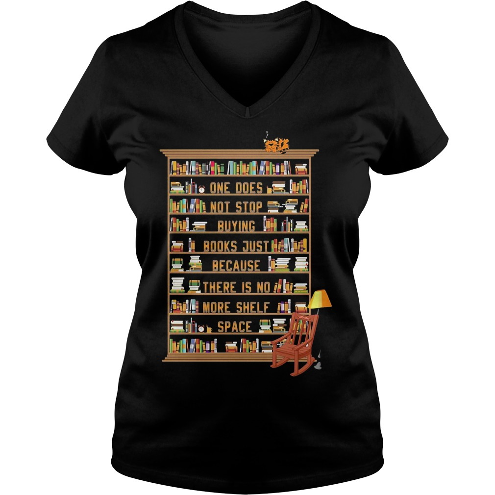 One does not stop buying books just because there is no more shelf V-neck T-shirt