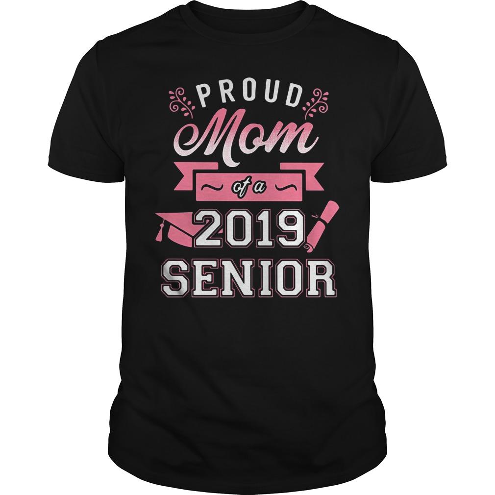 Proud mom of a 2019 senior Guys Shirt