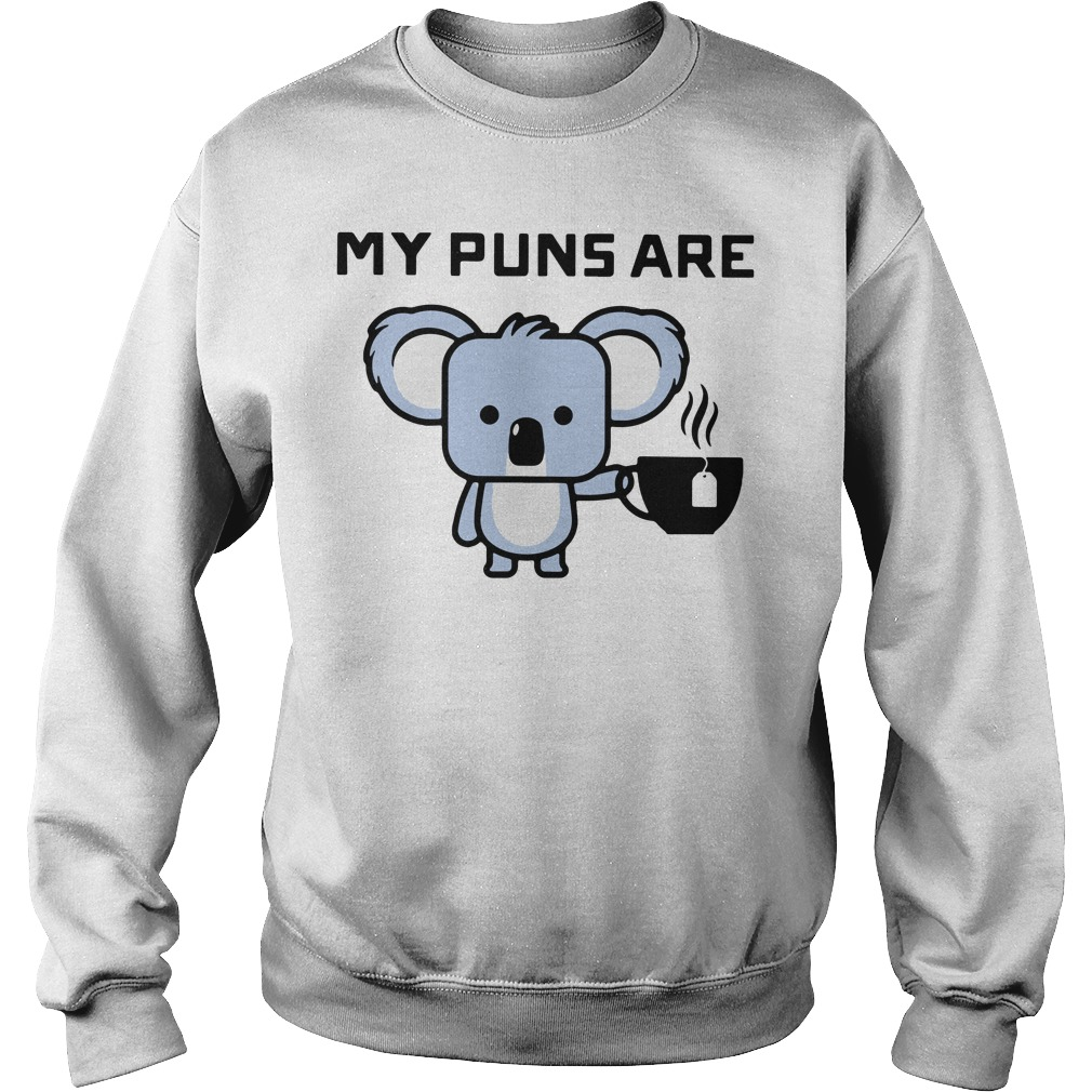 My puns are Koala tea Sweater