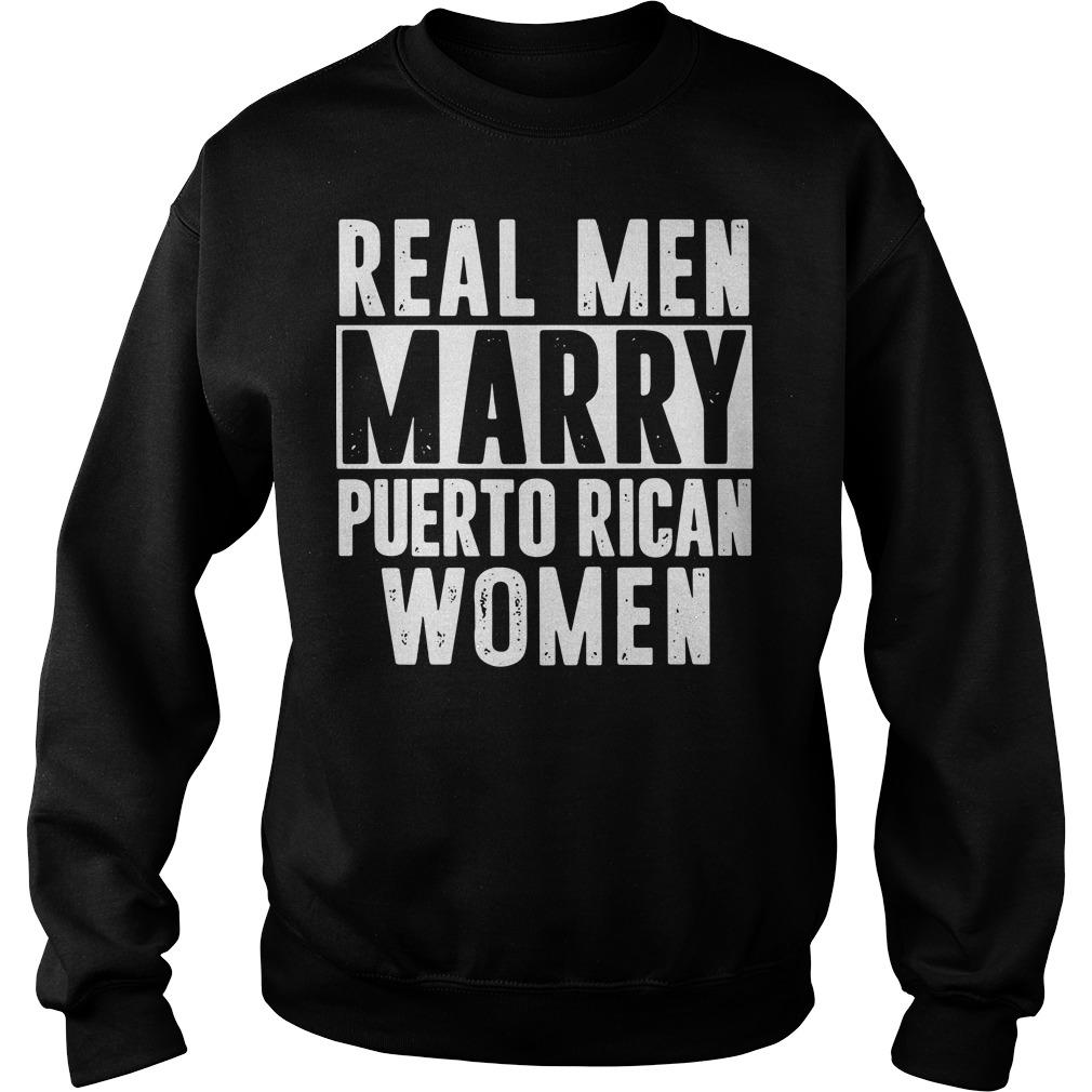 Real men marry Puerto Rican women Sweater