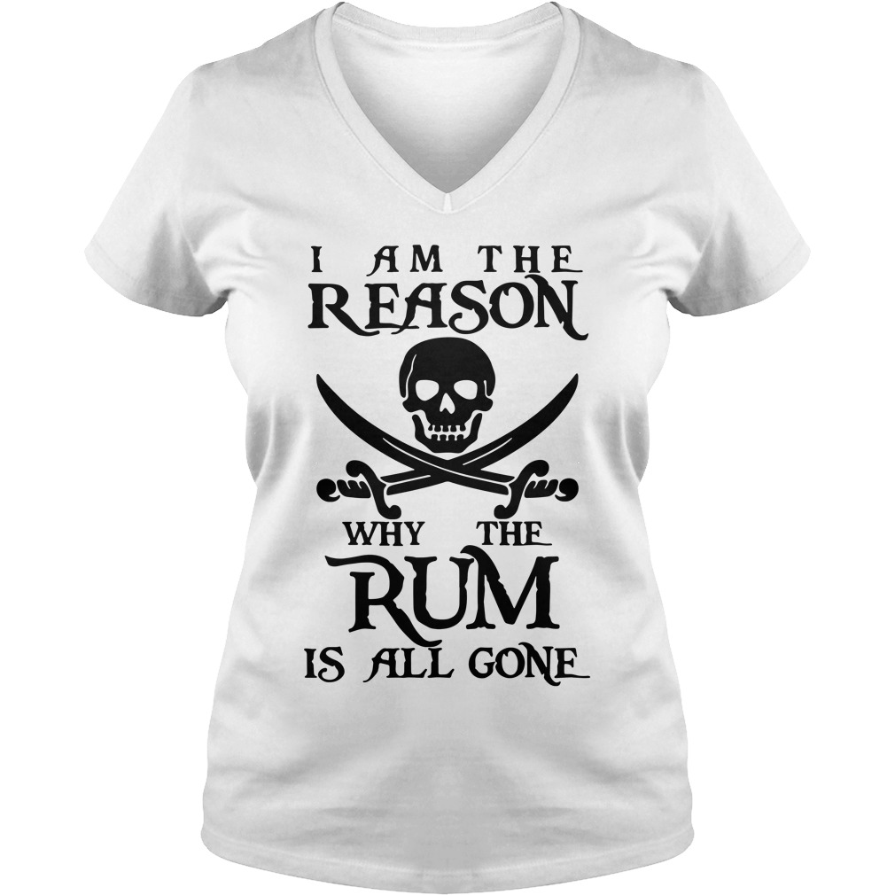 I am the reason why the rum is all gone V-neck T-shirt