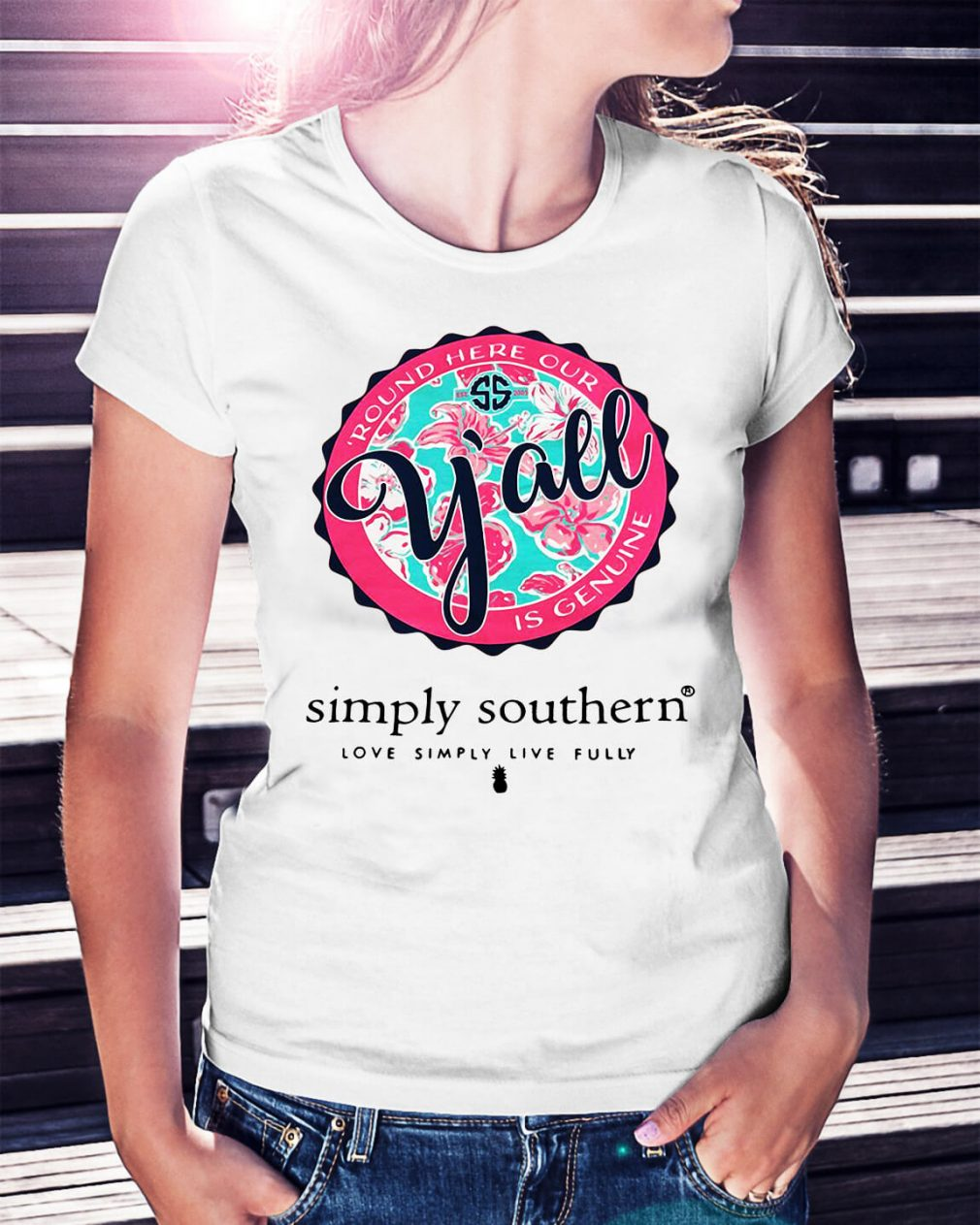 Round here our y'all is genuine simple southern love simply live fully shirt