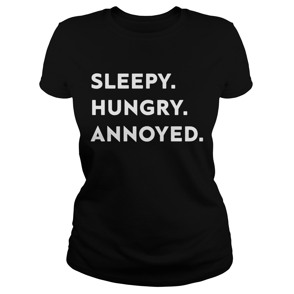 Sleepy hungry annoyed Ladies Tee