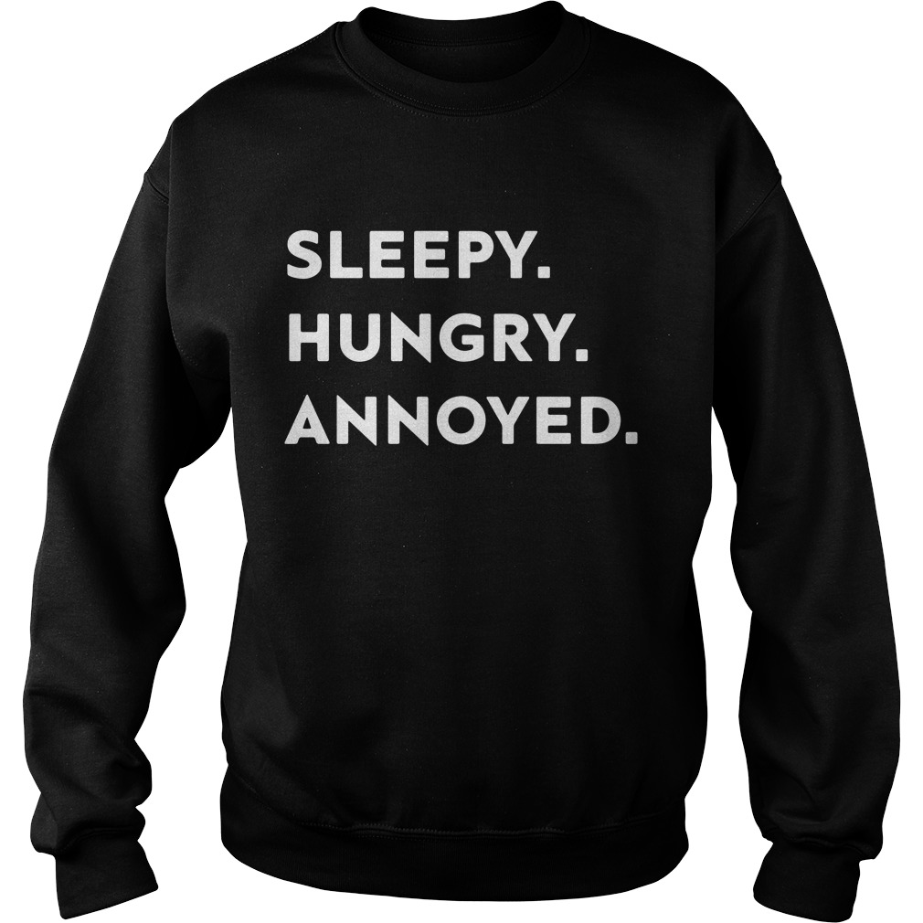 Sleepy hungry annoyed Sweater