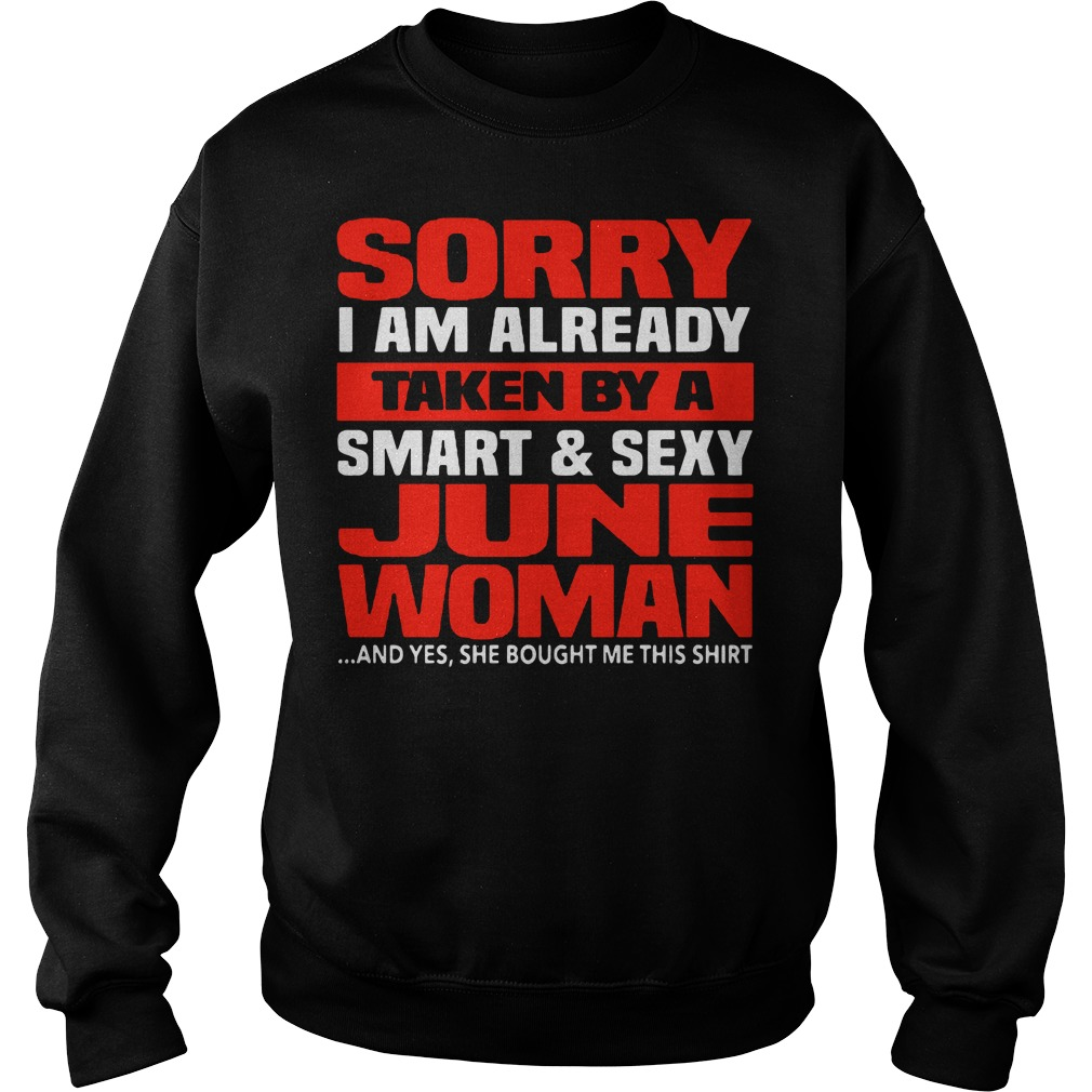 Sorry I am already taken by a smart and sexy June woman Sweater
