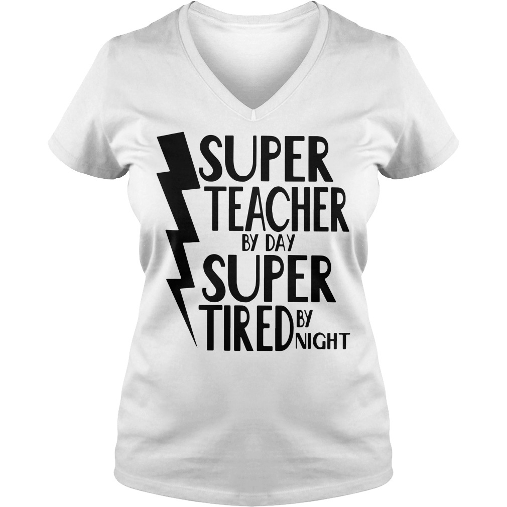Super teacher by day super tired by night V-neck T-shirt