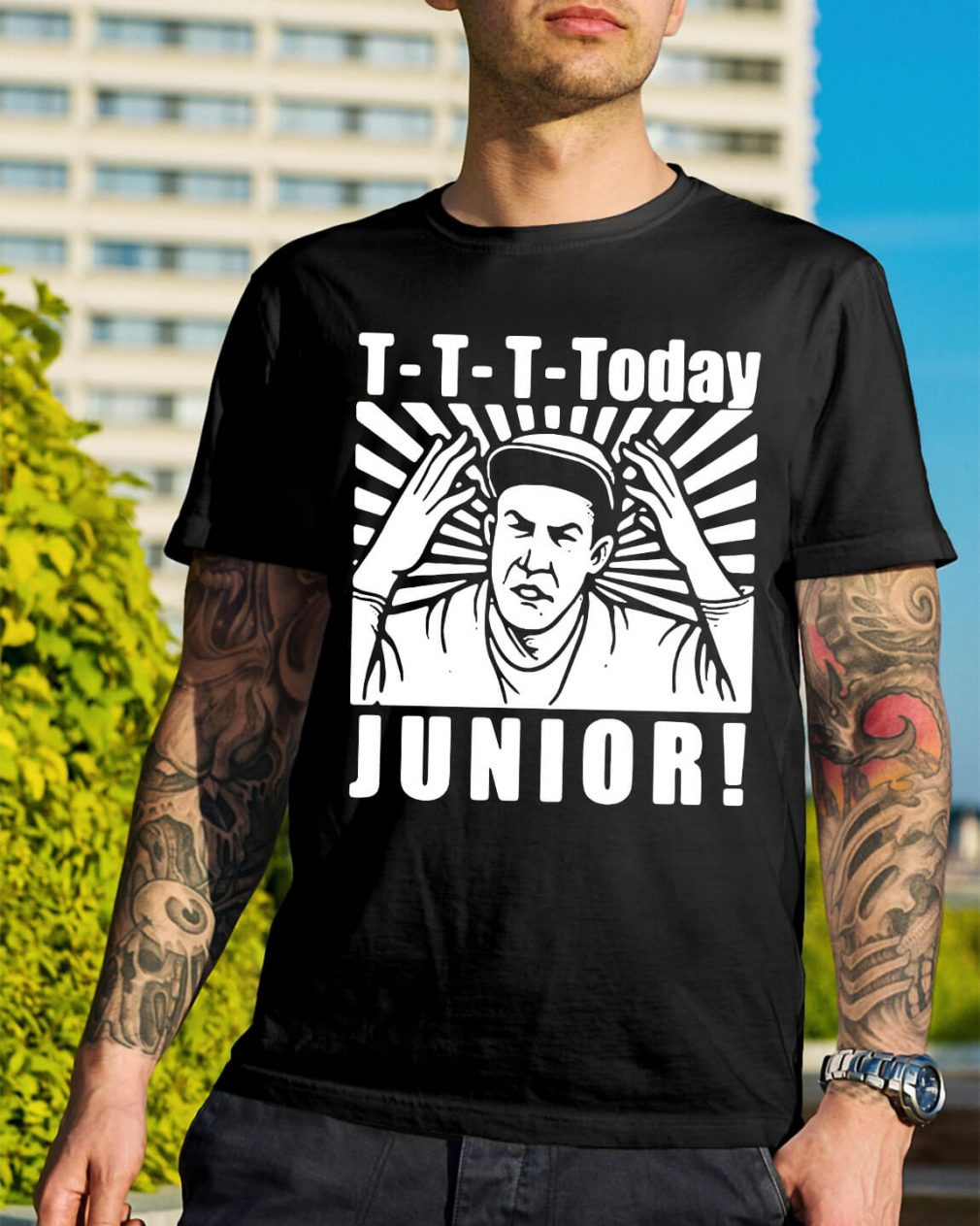 T-T-T-Today Junior shirt