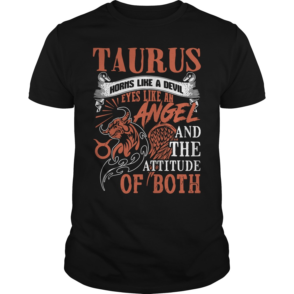Taurus horns like a devil eyes like an angel and the attitude of both Guys Shirt