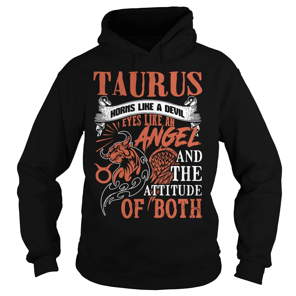 Taurus horns like a devil eyes like an angel and the attitude of both Hoodie