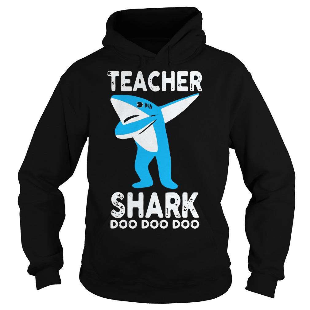 Teacher shark dabbing doo doo doo Hoodie
