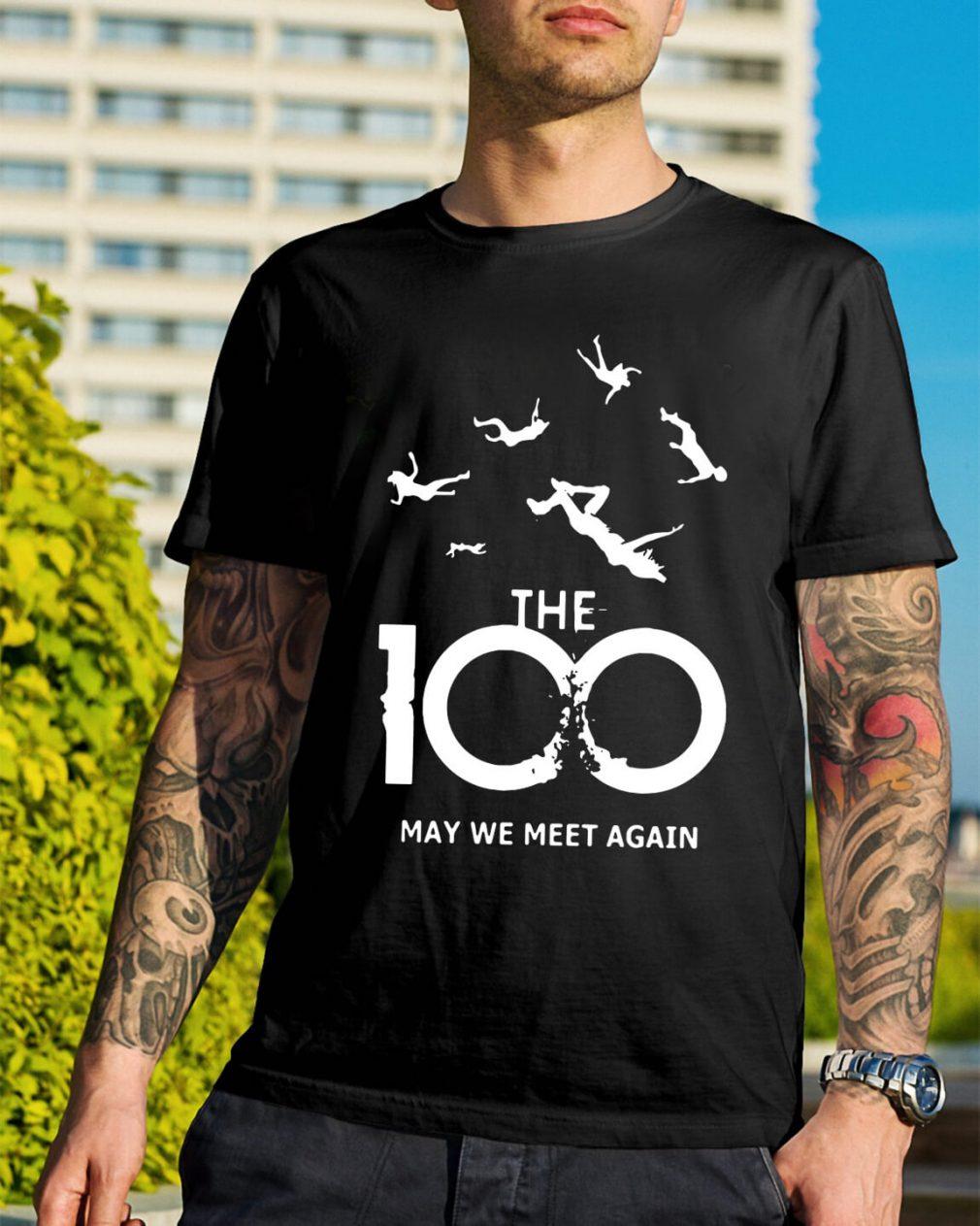 The 100 may we meet again shirt