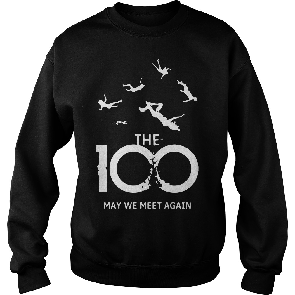 The 100 may we meet again Sweater