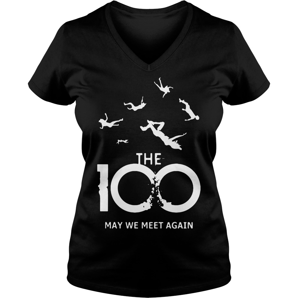 The 100 may we meet again V-neck T-shirt