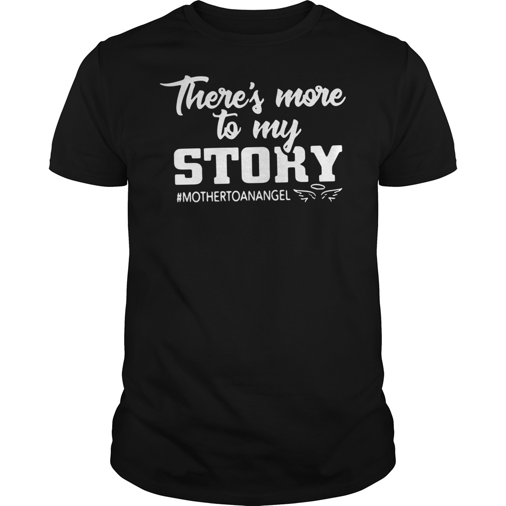 There's more to my story mother to an angel Guys Shirt