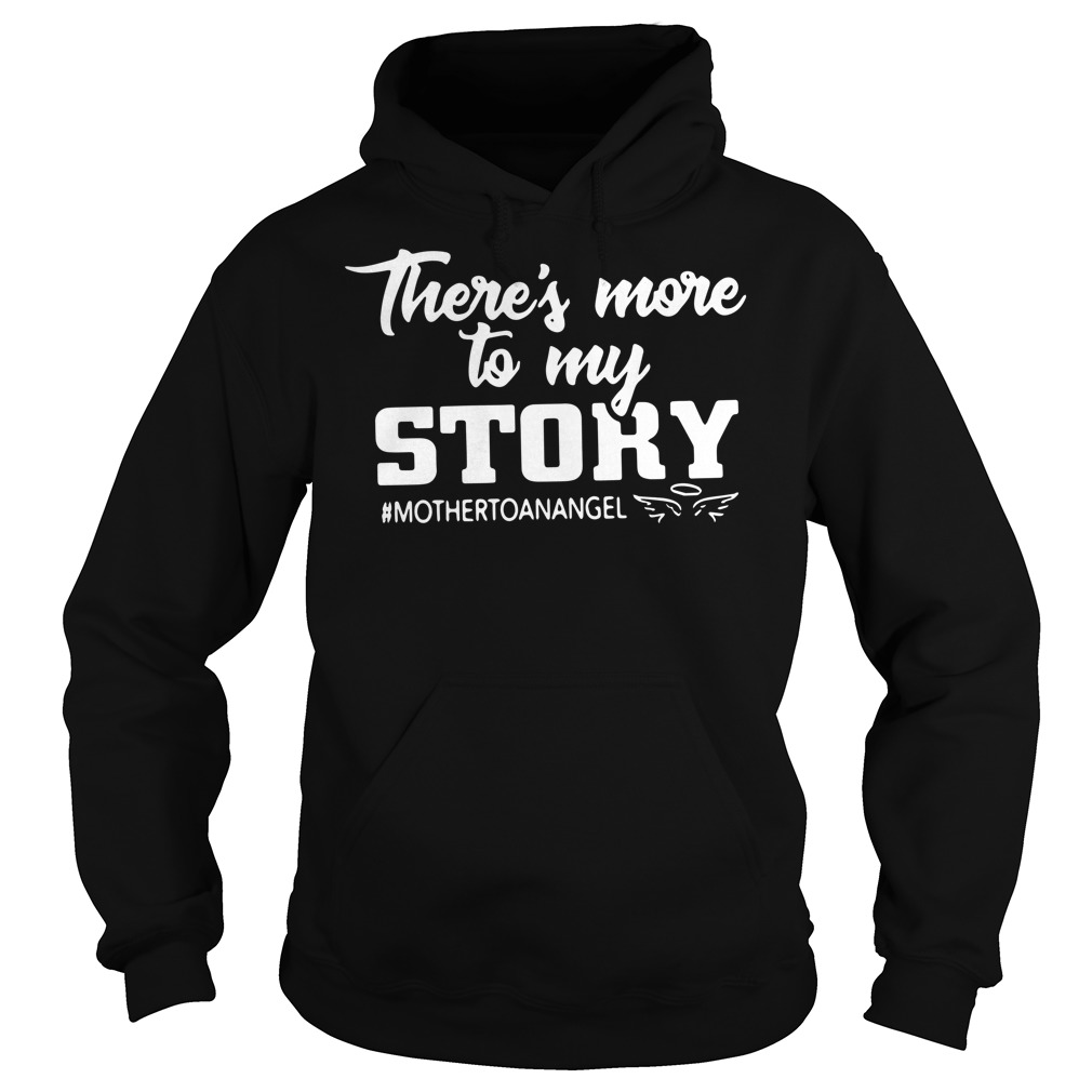 There's more to my story mother to an angel Hoodie