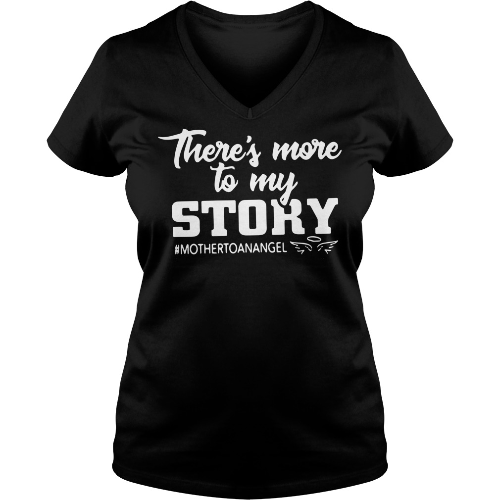There's more to my story mother to an angel V-neck T-shirt