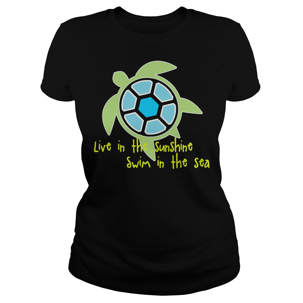 Turtle live in the sunshine swim in the sea Ladies Tee
