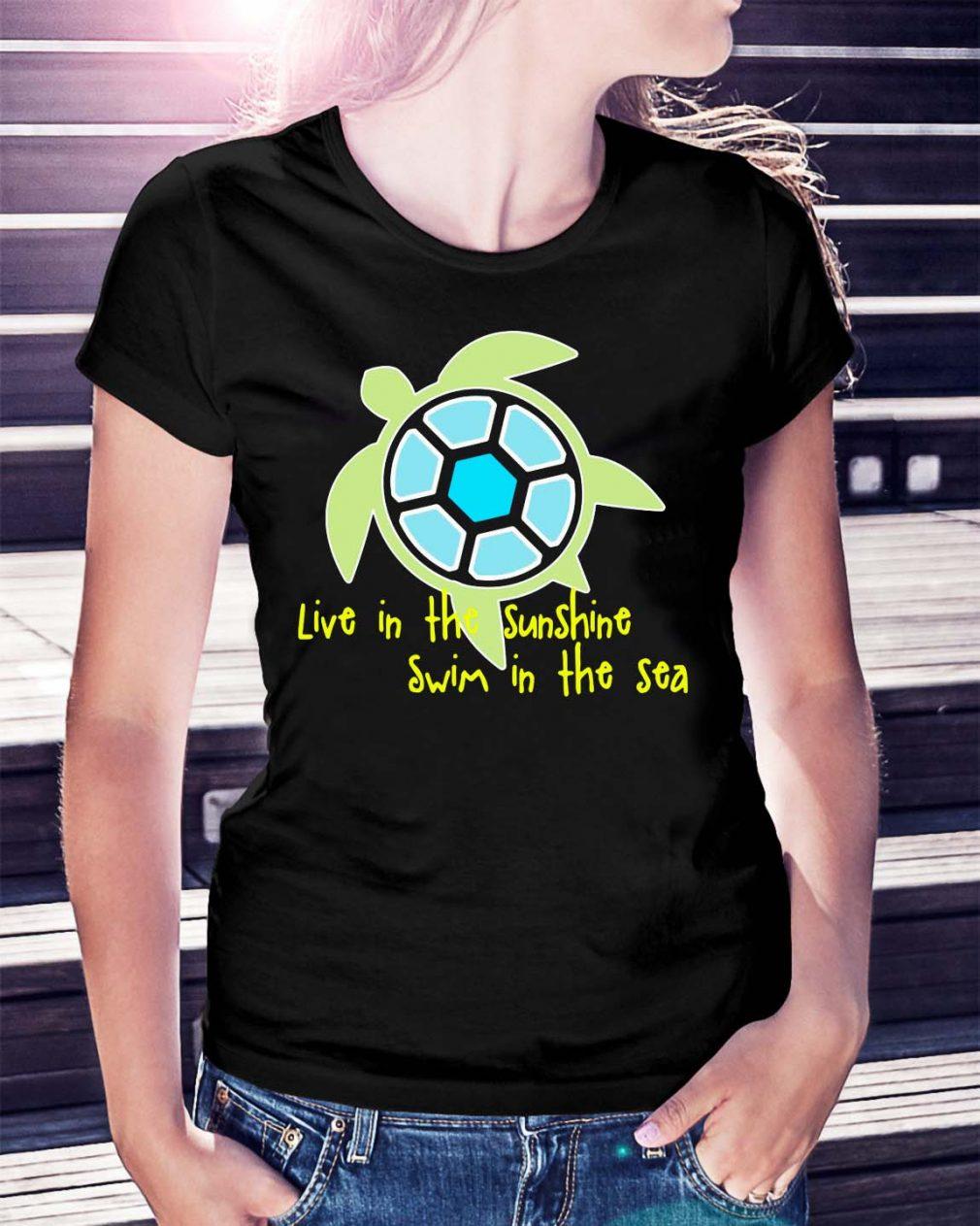 Turtle live in the sunshine swim in the sea shirt