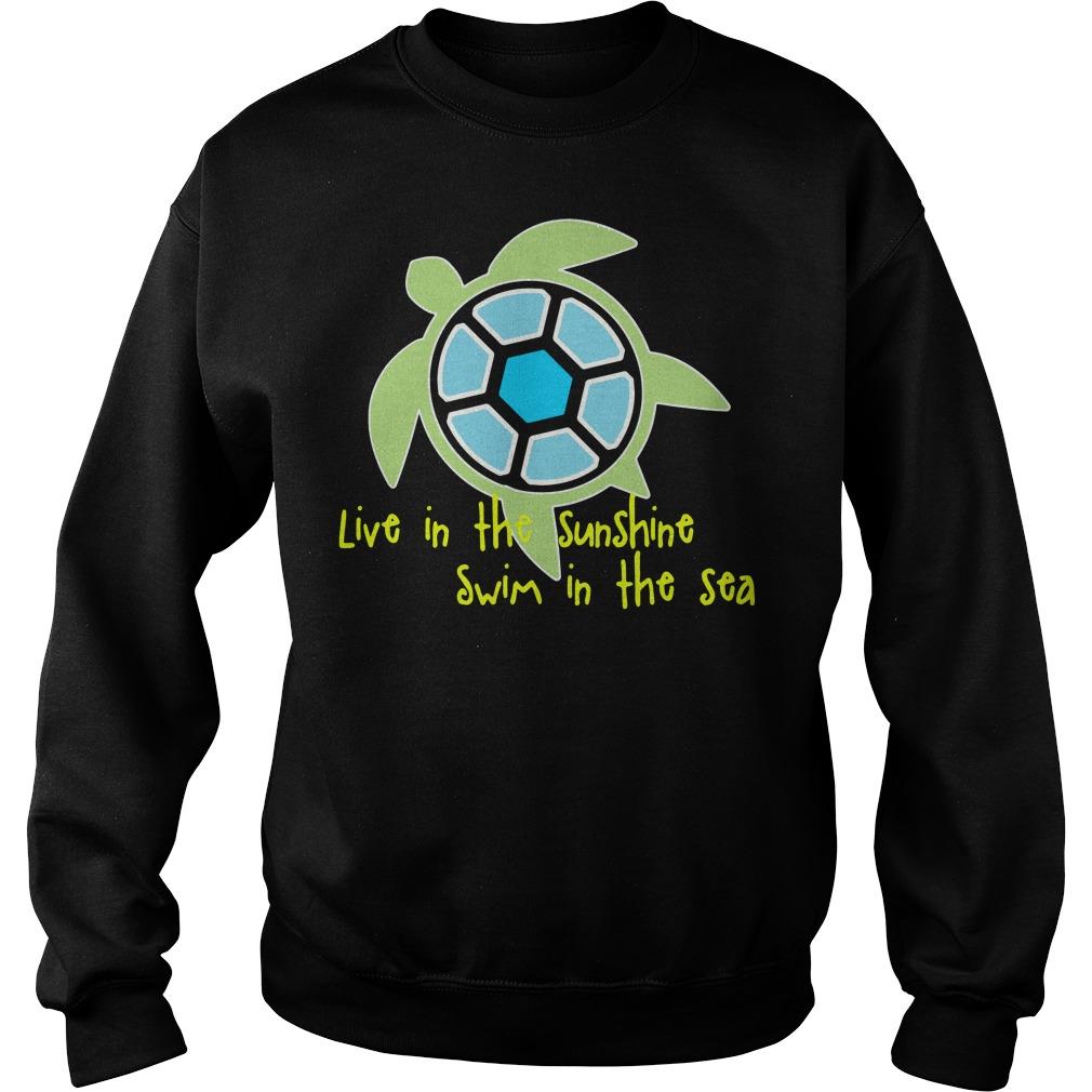 Turtle live in the sunshine swim in the sea Sweater