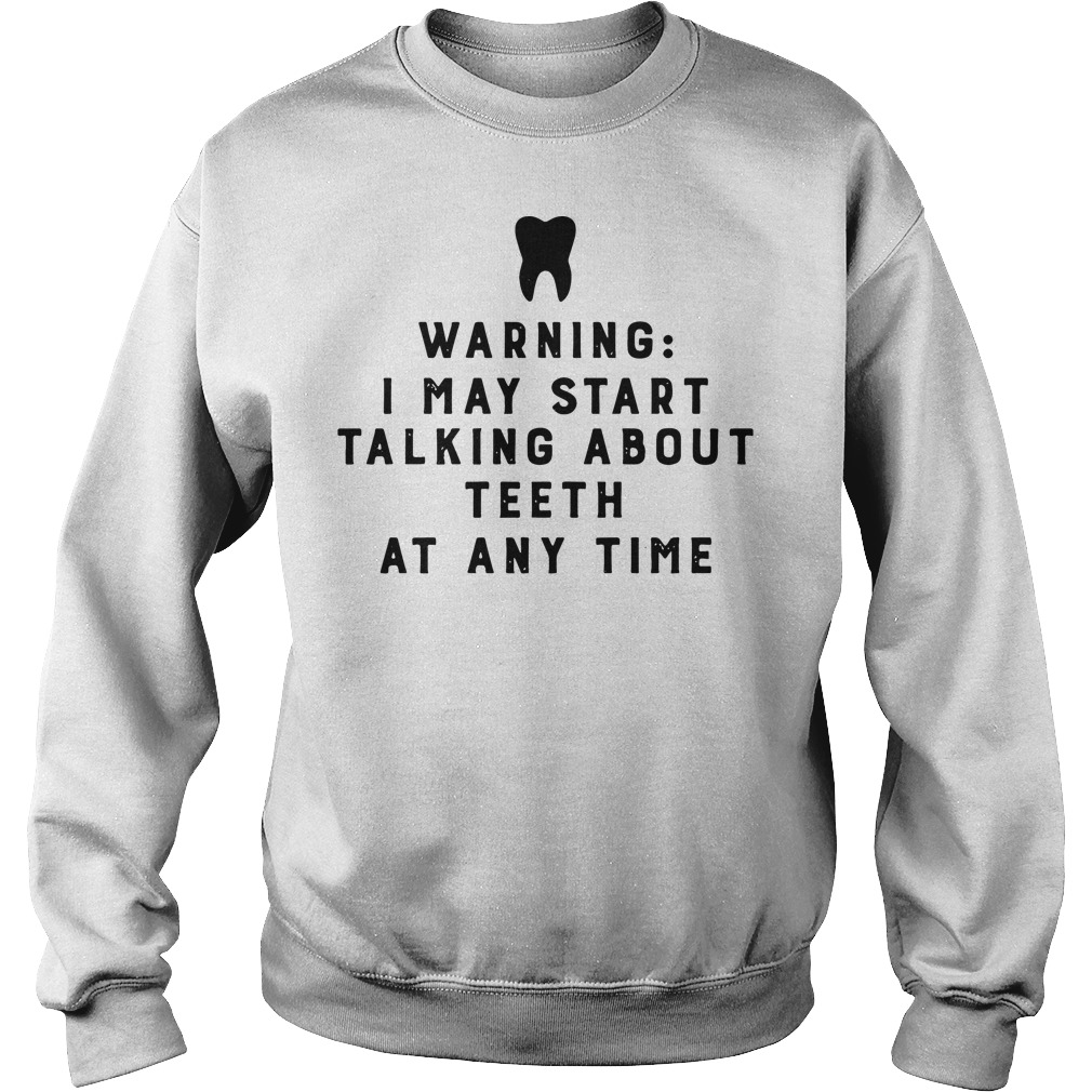 Warning I may start talking about teeth at any time Sweater