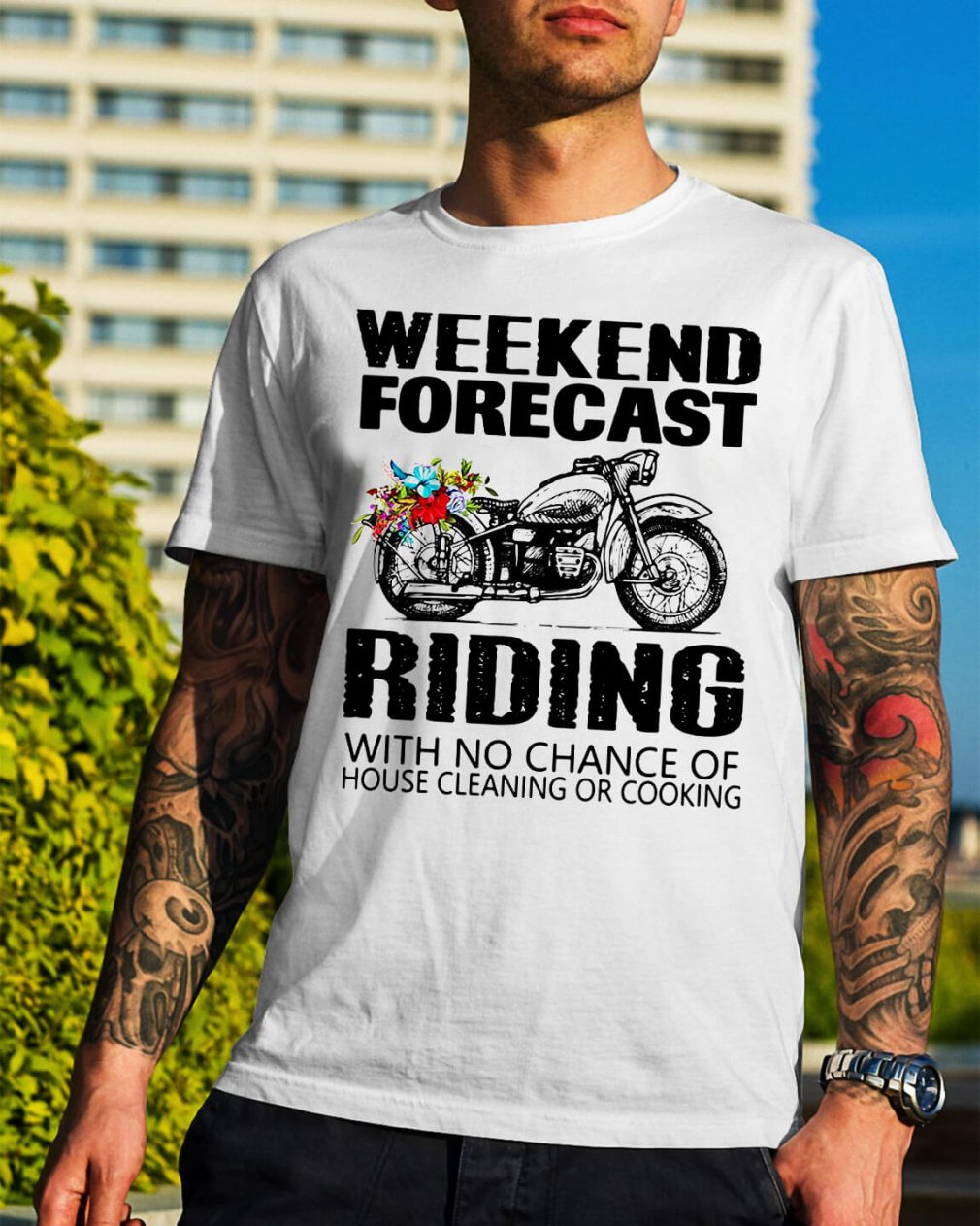 Weekend forecast riding with no chance of house cleaning or cooking shirt