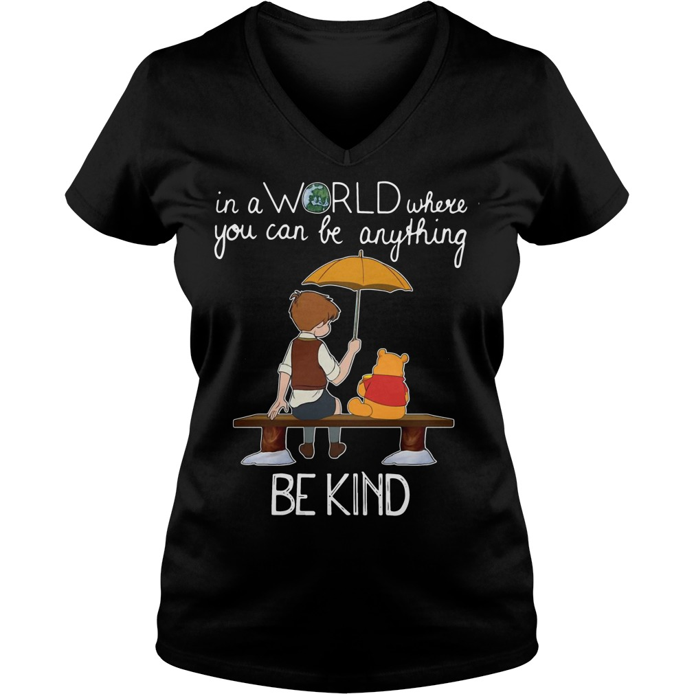 Winnie Pooh in a world where you can be anything be kind V-neck T-shirt