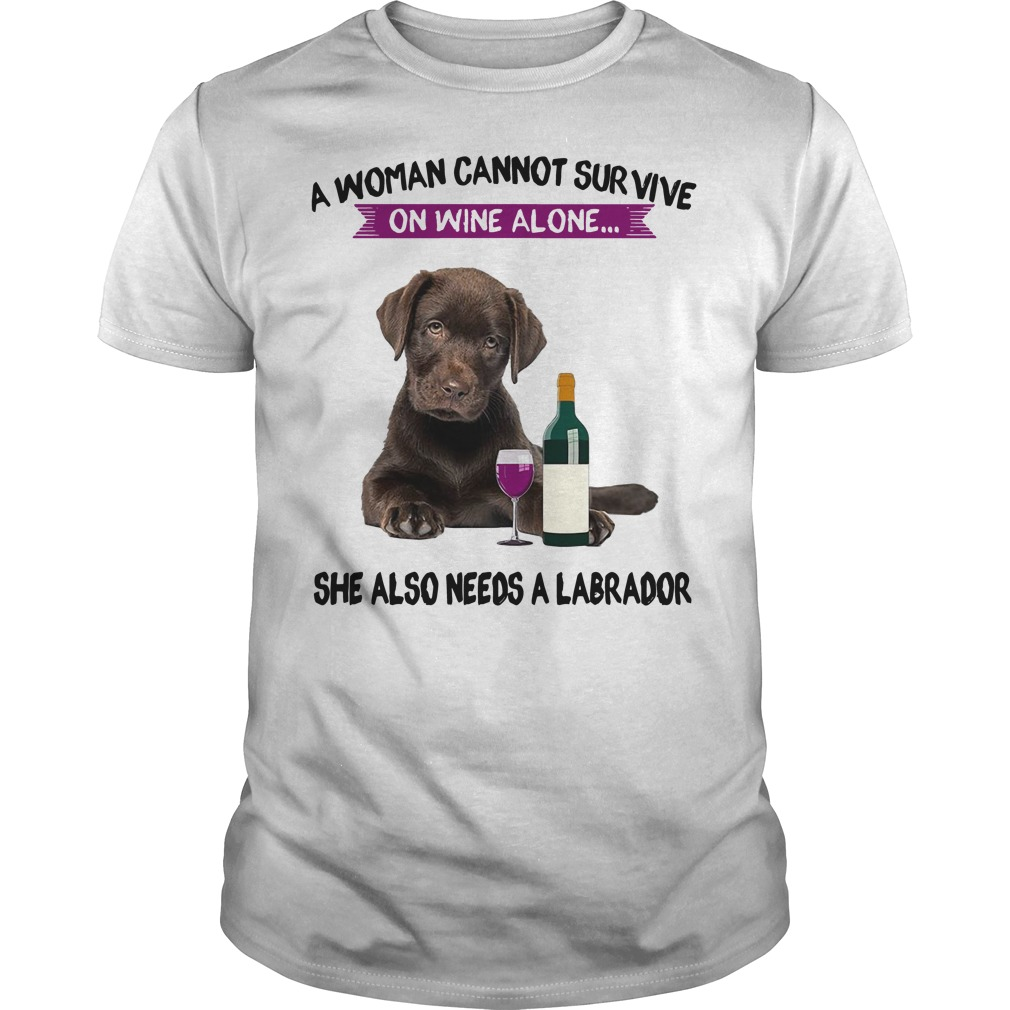 A woman cannot survive she also needs a labrador Guys Shirt