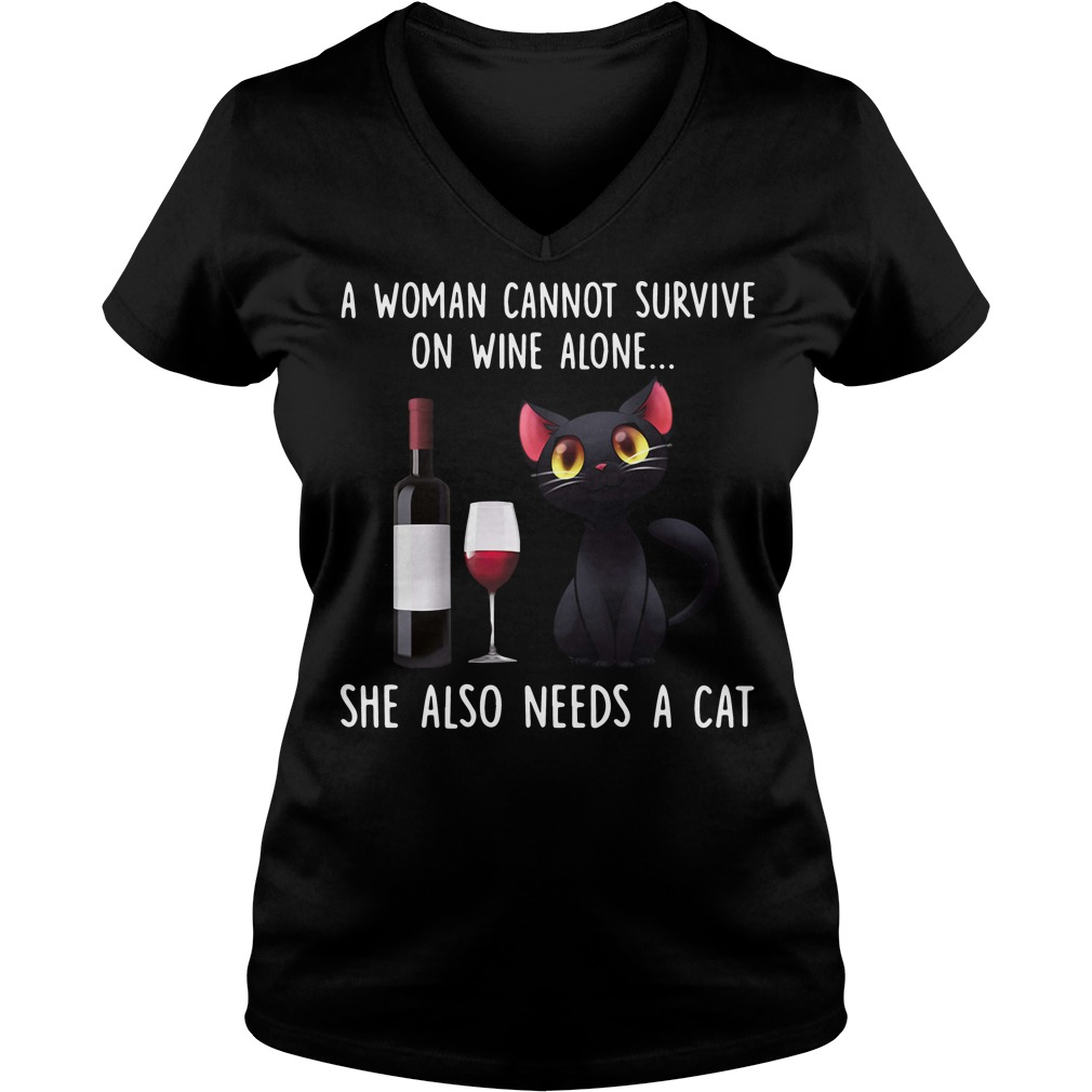 A woman cannot survive on wine alone she also needs a cat V-neck T-shirt