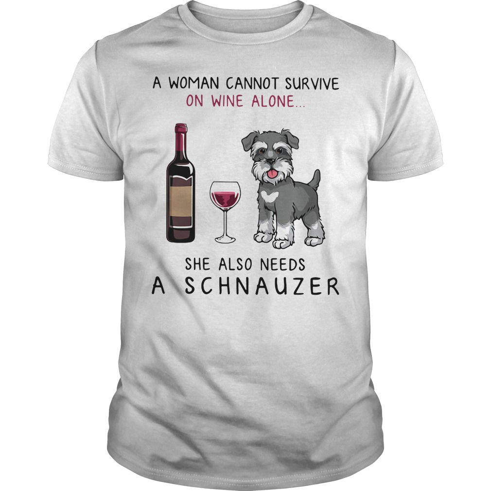 A woman cannot survive on wine alone she also needs a schnauzer Guys Shirt