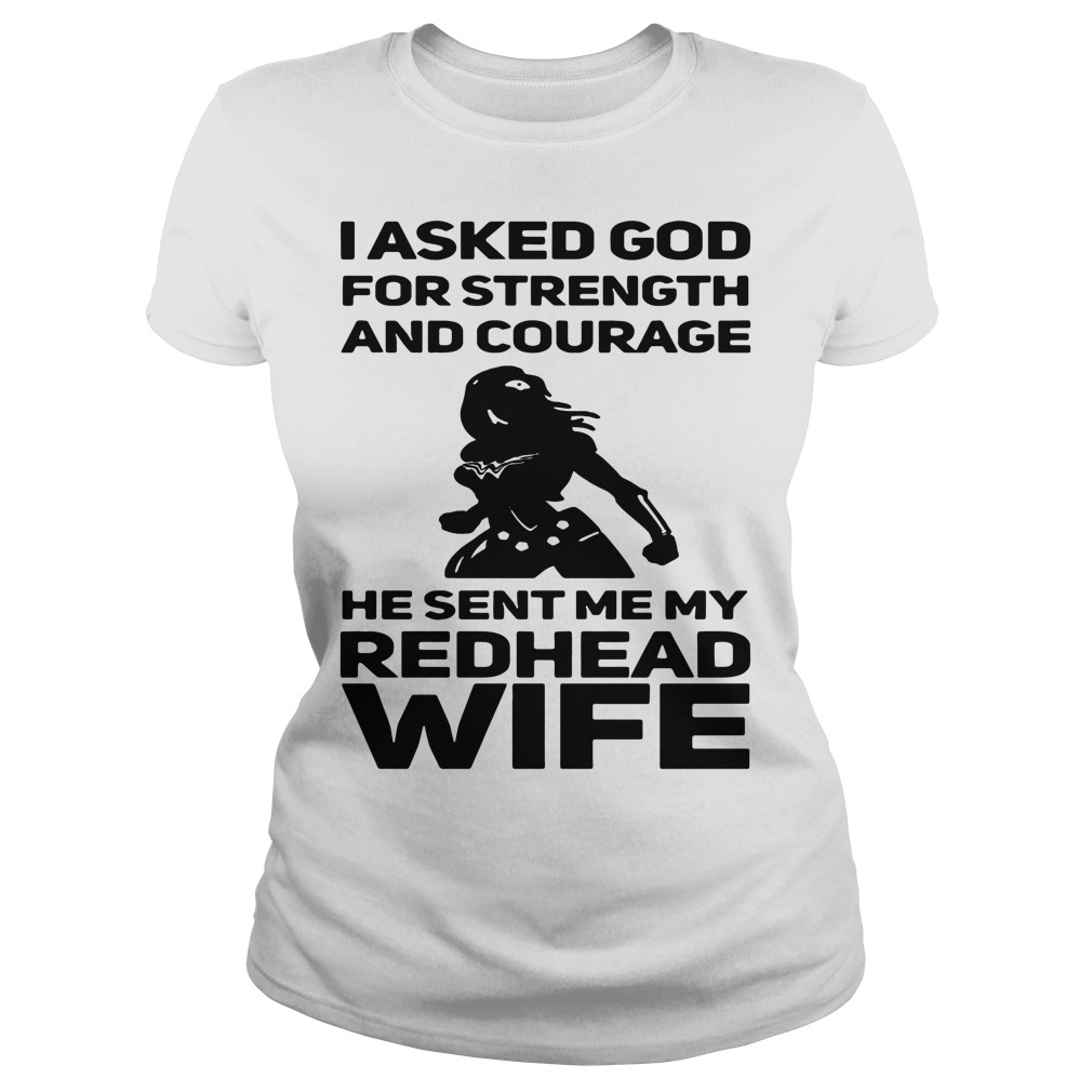 Wonder woman I asked God for strength and courage Ladies Tee