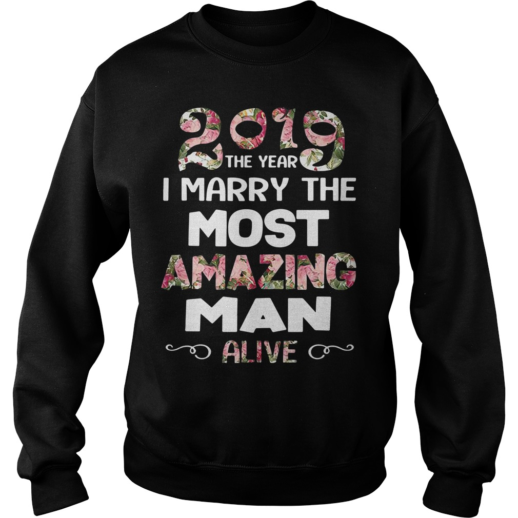 2019 the year I marry the most amazing man alive Sweater