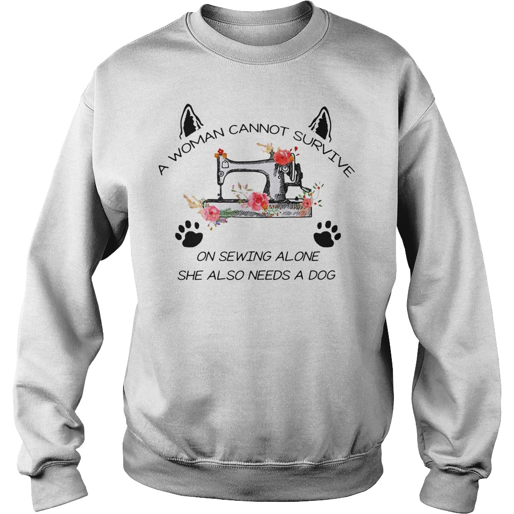A woman cannot survive on sewing alone she also needs a dog Sweater