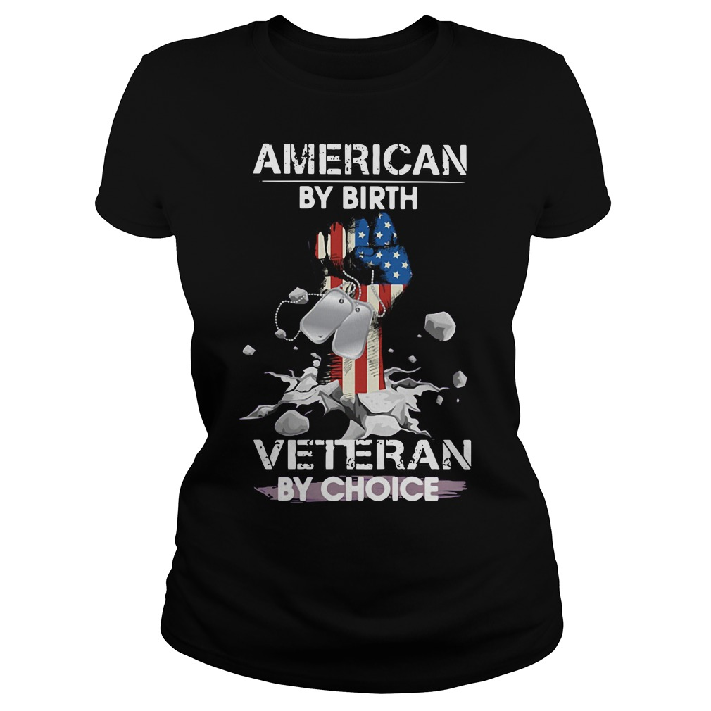 American by birth Veteran by choice Ladies Tee