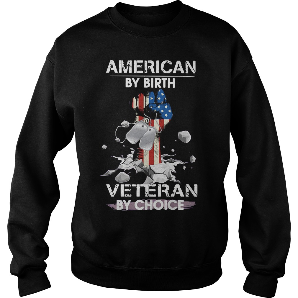 American by birth Veteran by choice Sweater