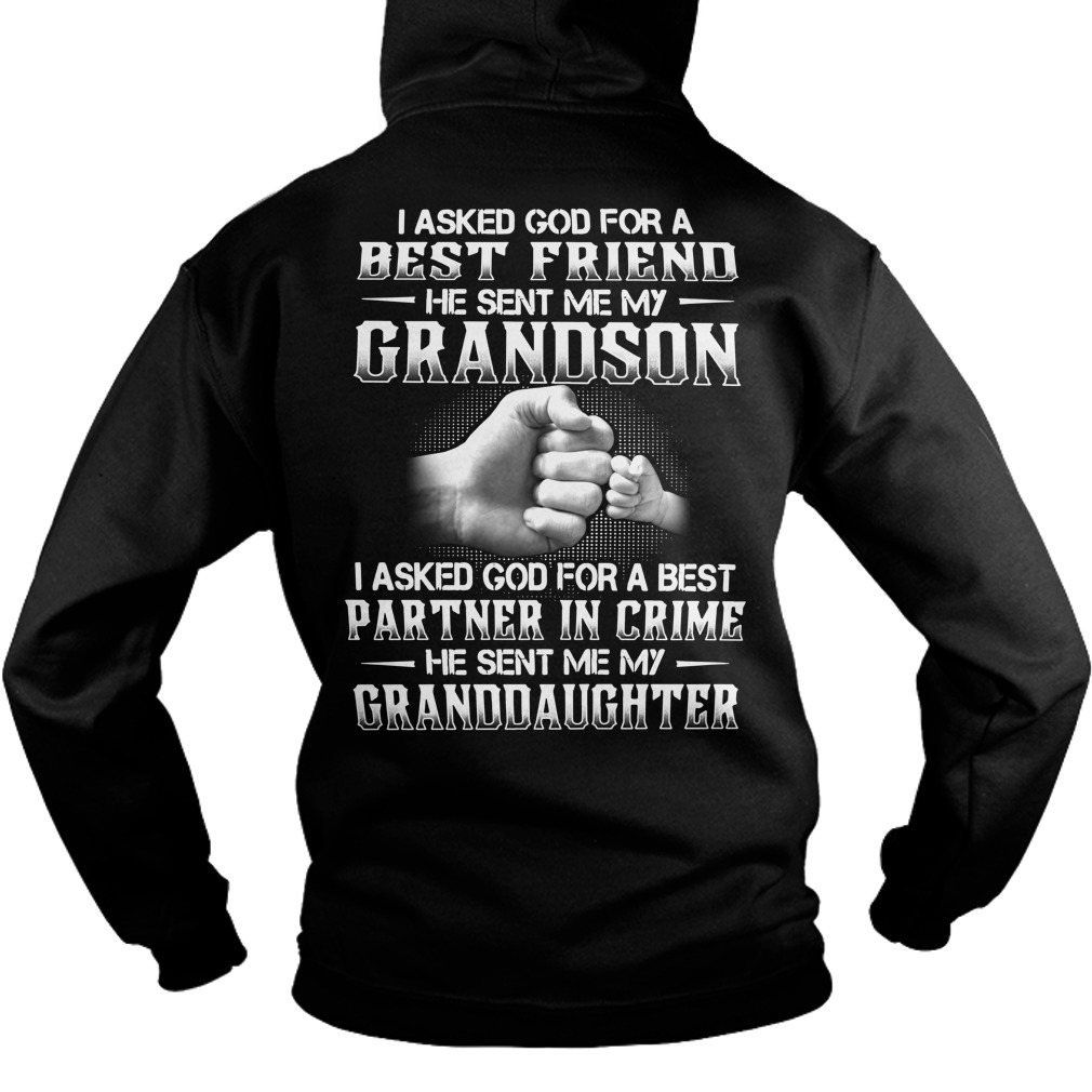 I asked God for a best friends he sent me my grandson Hoodie