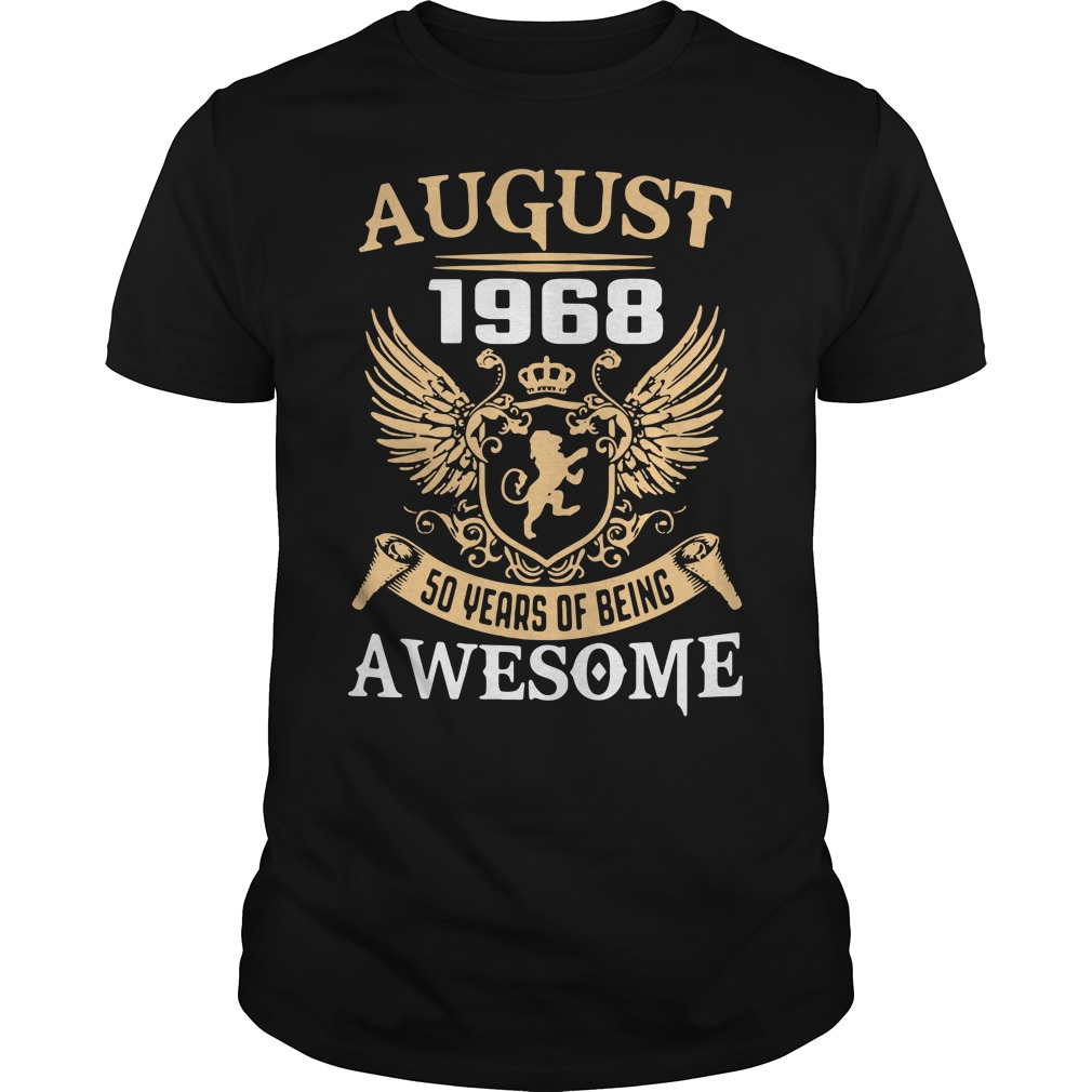 August 1968 50 years of being awesome Guys shirt
