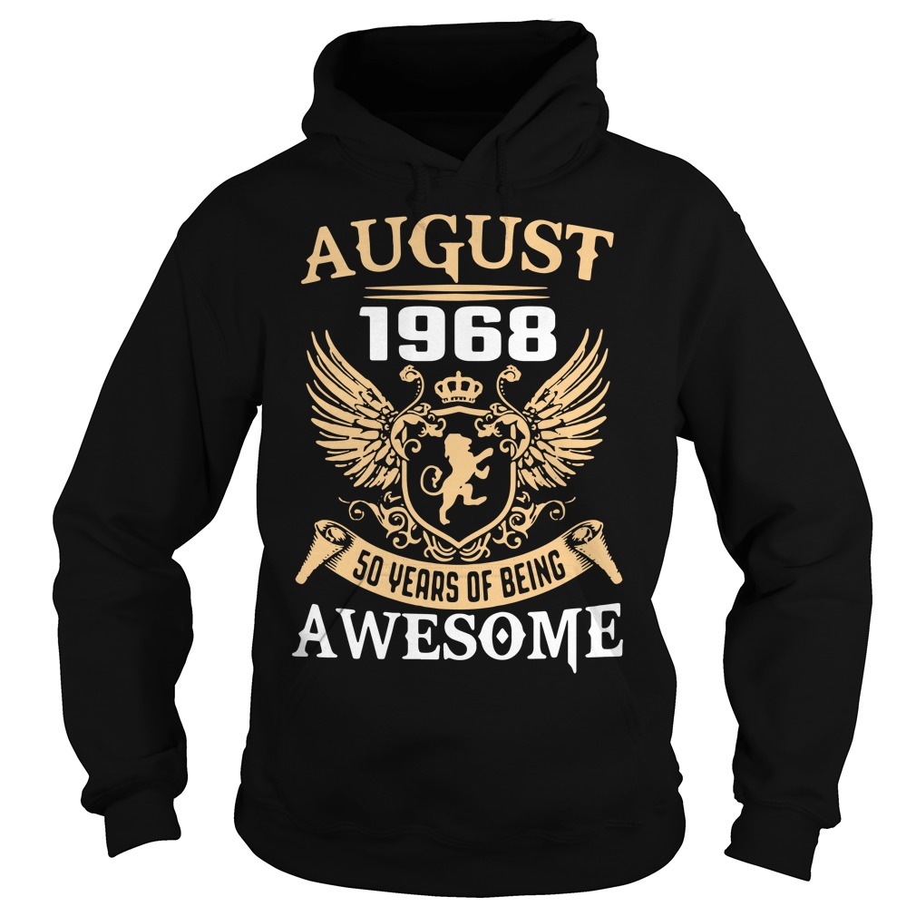 August 1968 50 years of being awesome Hoodie