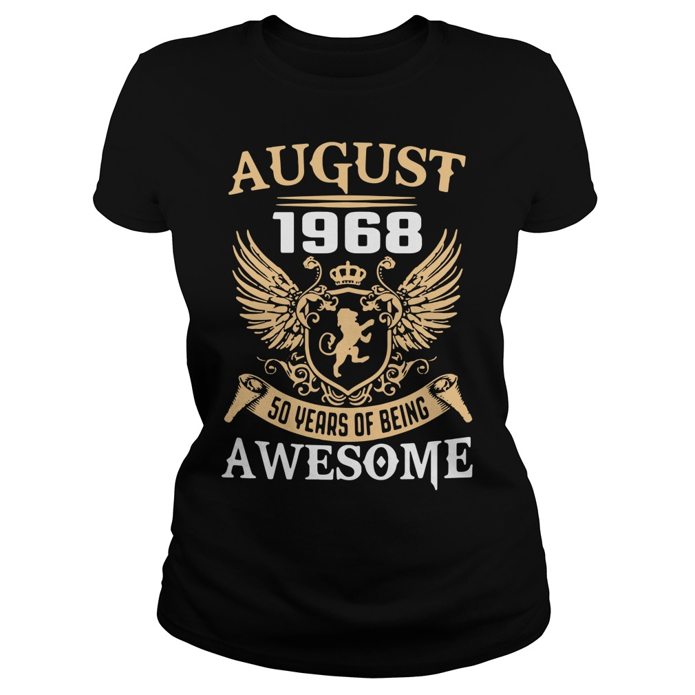 August 1968 50 years of being awesome Ladies tee