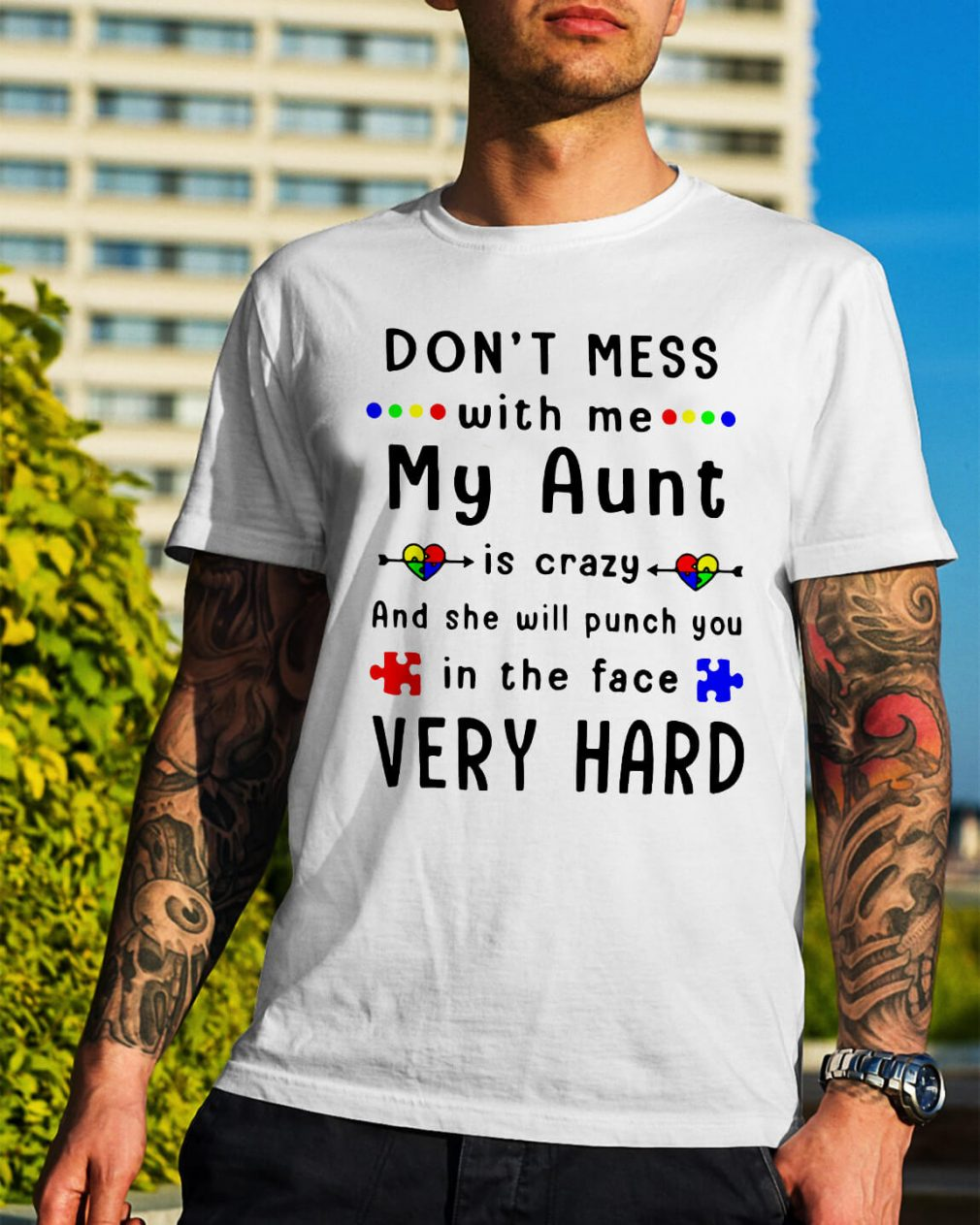 Autism don't mess with me my aunt is crazy shirt