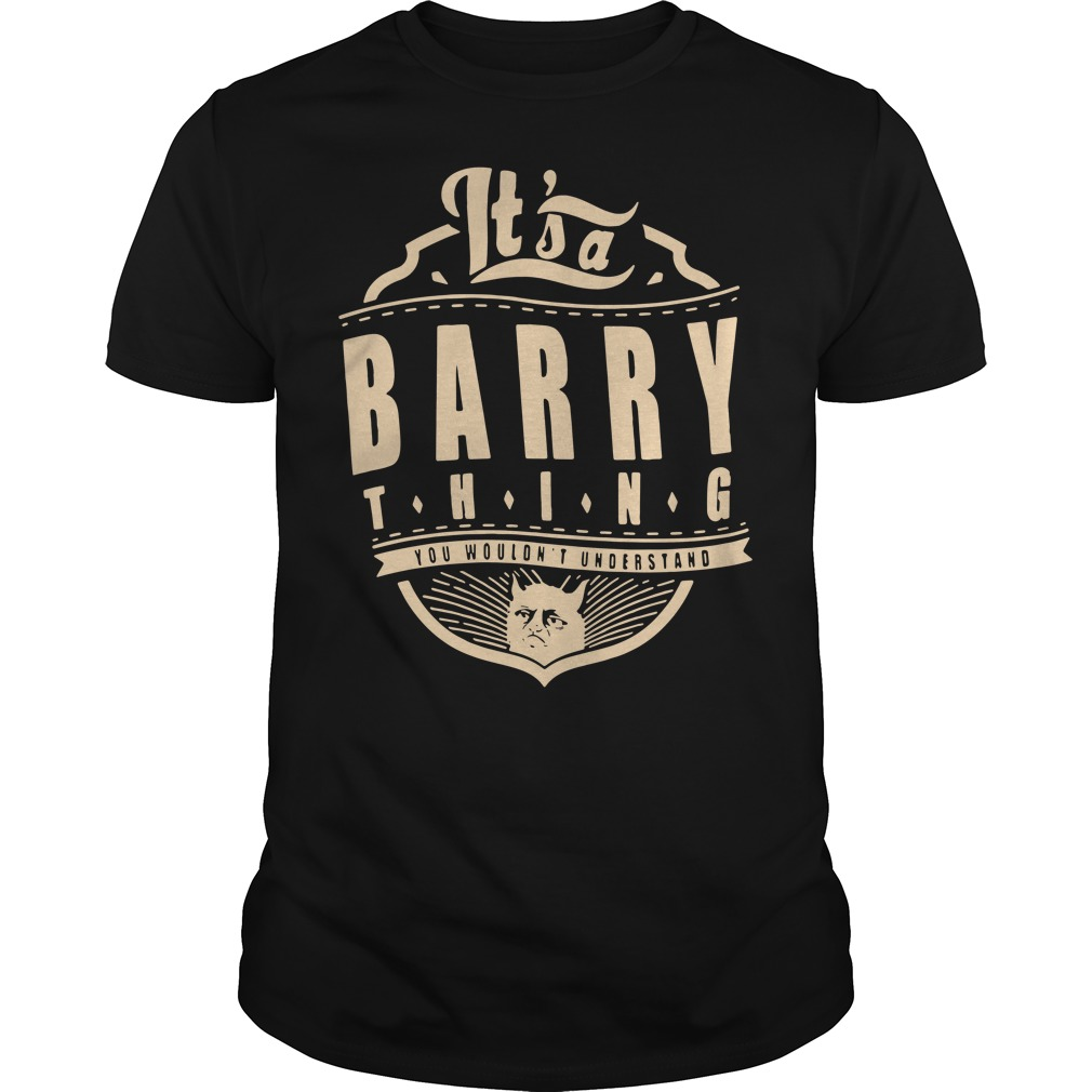 It's a barry thing you wouldn't understand Guys Shirt