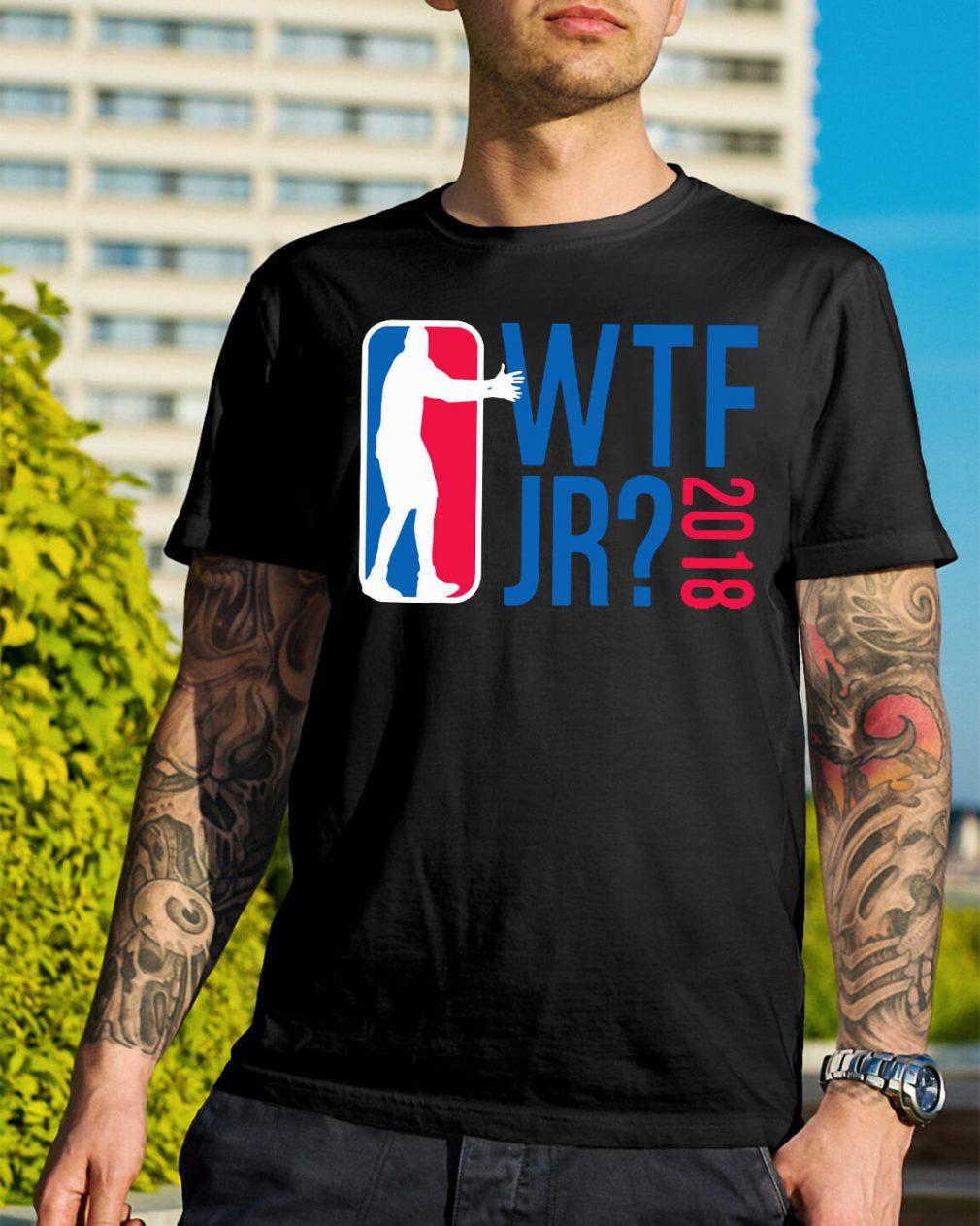 Basketball WTF JR 2018 shirt