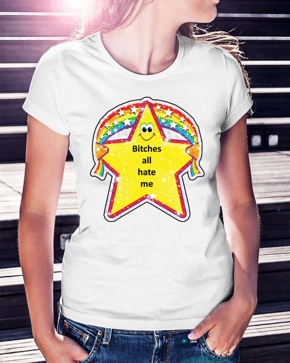 Bitches all hate me shirt
