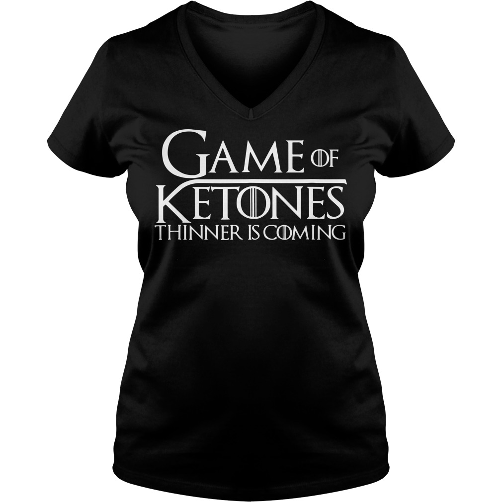 Game of Ketones thinner is coming V-neck T-shirt