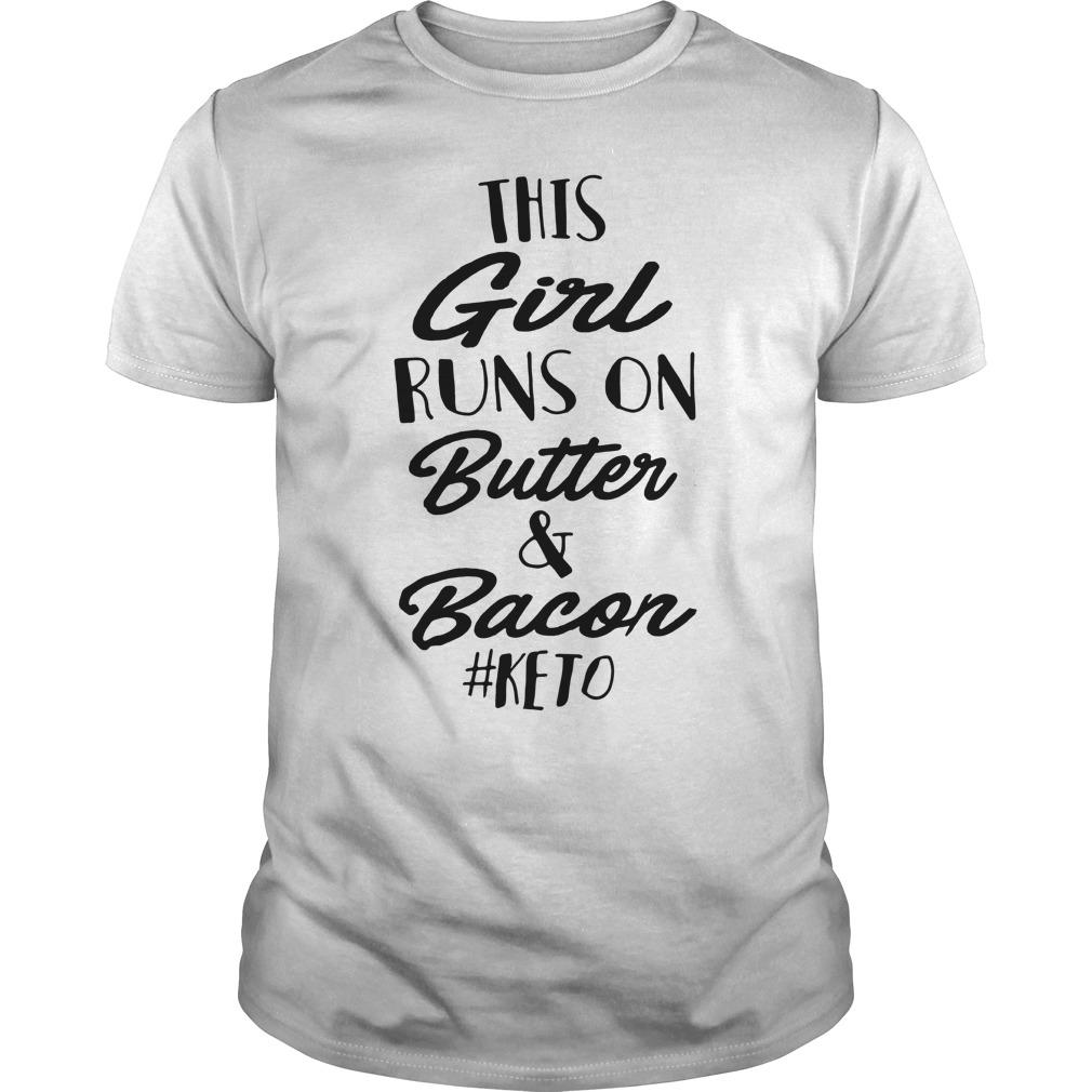 This girl runs on butter and bacon #keto Guys Shirt