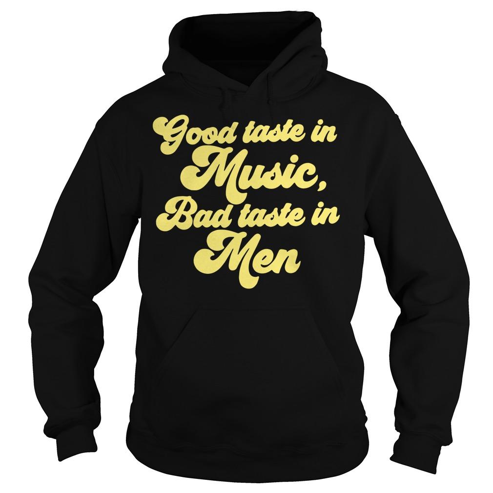 Good taste in music bad taste in men Hoodie