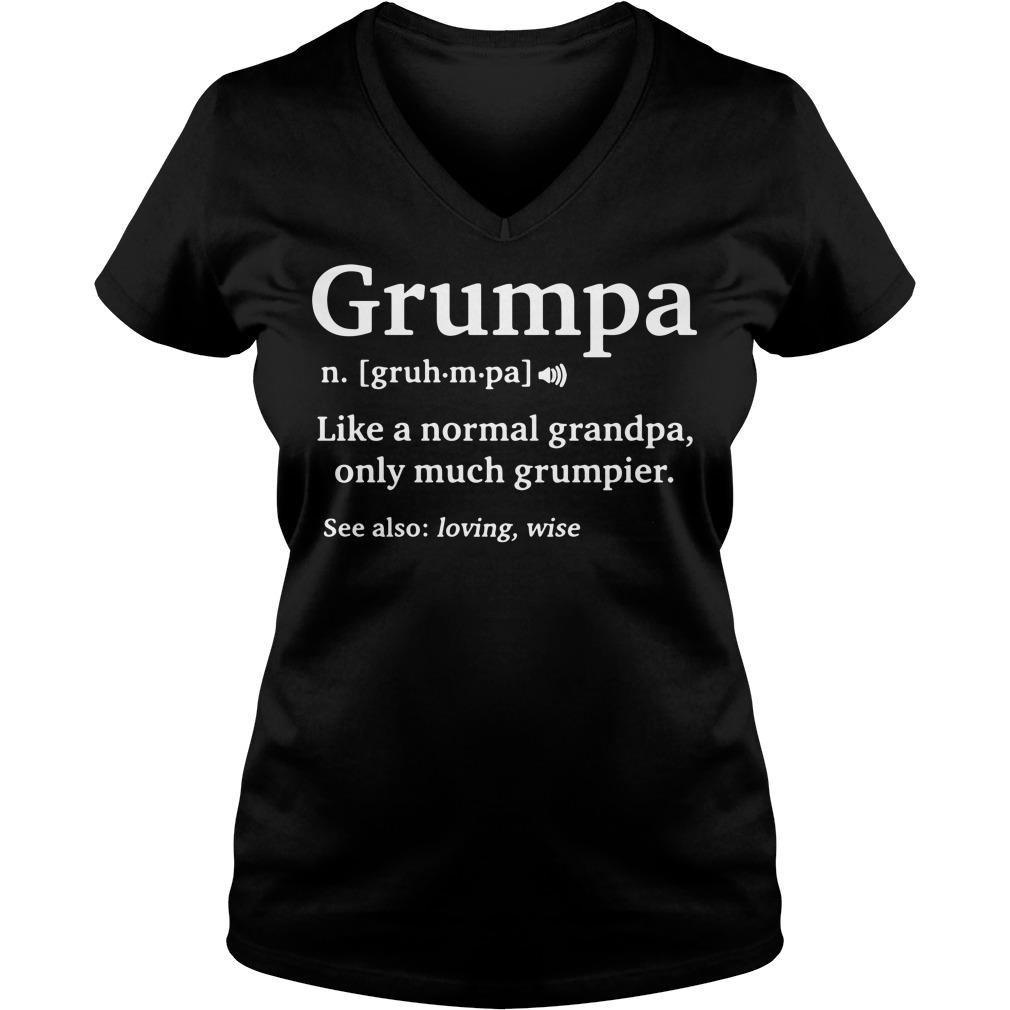 Grumpa like a normal grandpa only much grumpier V-neck T-shirt